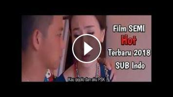 Film SEMI Paling HOT Terbaru 2018 SUB Indo (full adegan panas)