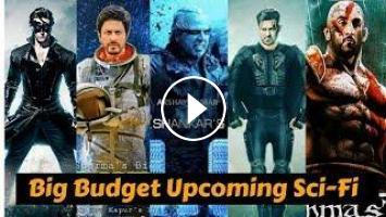 Bollywood Big Budget Upcoming Science Fiction Movies 2019