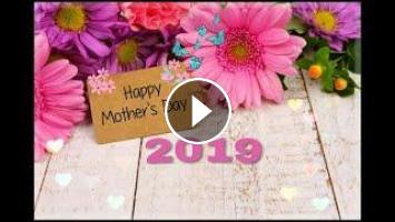 Happy Mother's Day 2019|| Best WhatsApp status,Greetings,Wishes, Message
