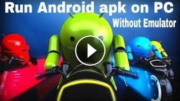 How to Run Android Application apk on Laptop or pc by Google